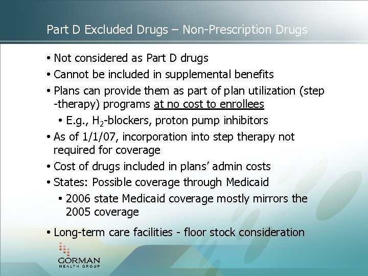 Part D Excluded Drugs – Non-Prescription Drugs • Not considered as Part D drugs