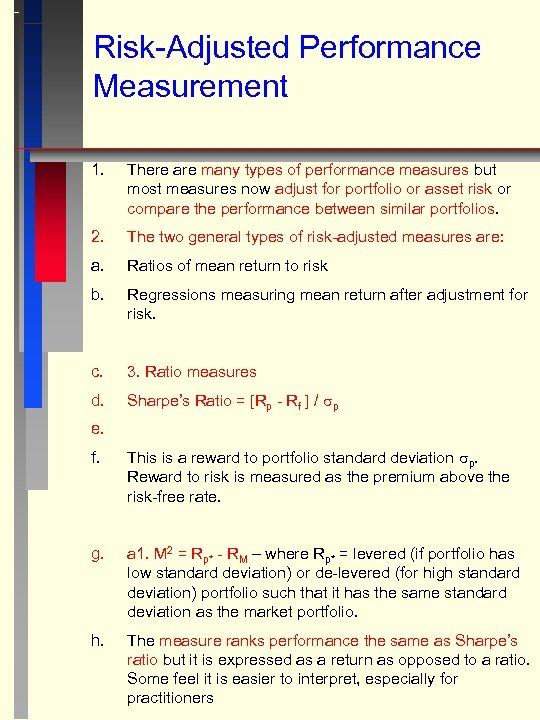 Risk-Adjusted Performance Measurement 1. There are many types of performance measures but most measures