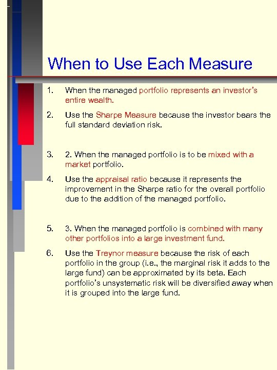 When to Use Each Measure 1. When the managed portfolio represents an investor's entire