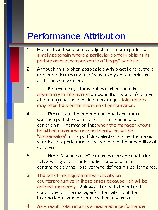Performance Attribution 1. Rather than focus on risk-adjustment, some prefer to simply ascertain where