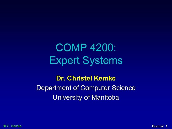 COMP 4200: Expert Systems Dr. Christel Kemke Department of Computer Science University of Manitoba