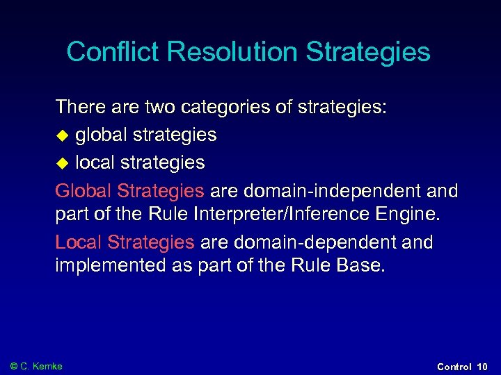Conflict Resolution Strategies There are two categories of strategies: global strategies local strategies Global