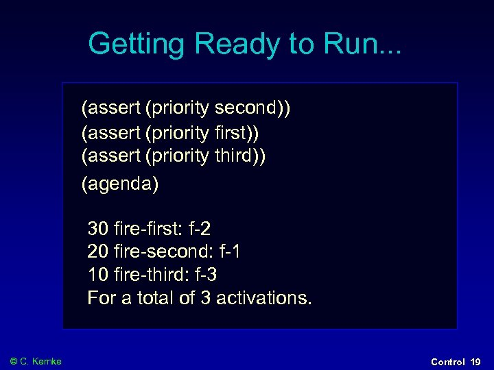 Getting Ready to Run. . . (assert (priority second)) (assert (priority first)) (assert (priority