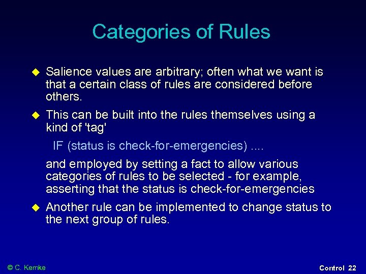 Categories of Rules Salience values are arbitrary; often what we want is that a
