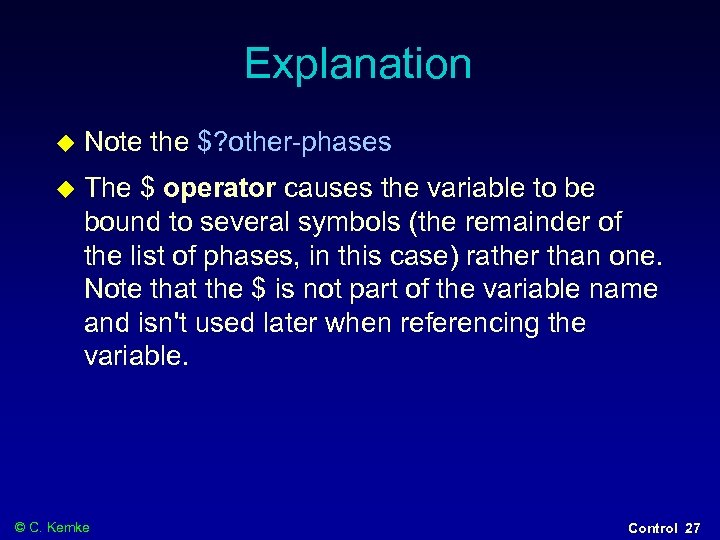 Explanation Note the $? other-phases The $ operator causes the variable to be bound