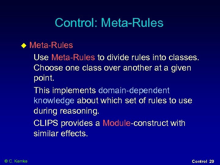 Control: Meta-Rules © C. Kemke Meta-Rules Use Meta-Rules to divide rules into classes. Choose