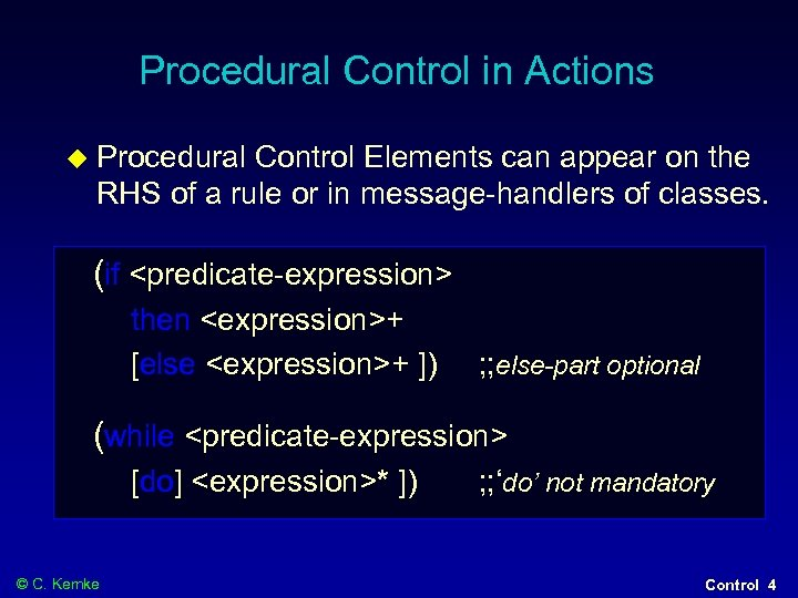 Procedural Control in Actions Procedural Control Elements can appear on the RHS of a