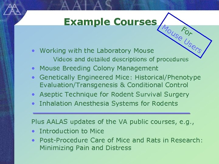 Example Courses Mo F us or e Us er s • Working with the