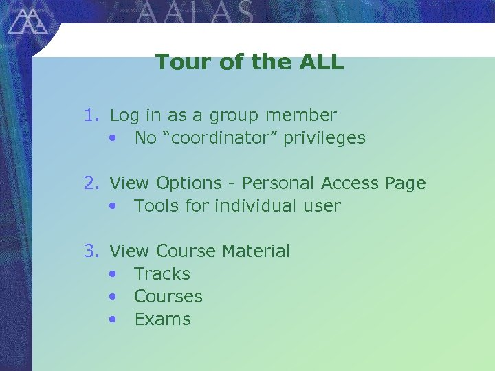 """Tour of the ALL 1. Log in as a group member • No """"coordinator"""""""