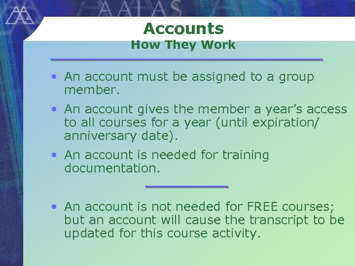 Accounts How They Work • An account must be assigned to a group member.