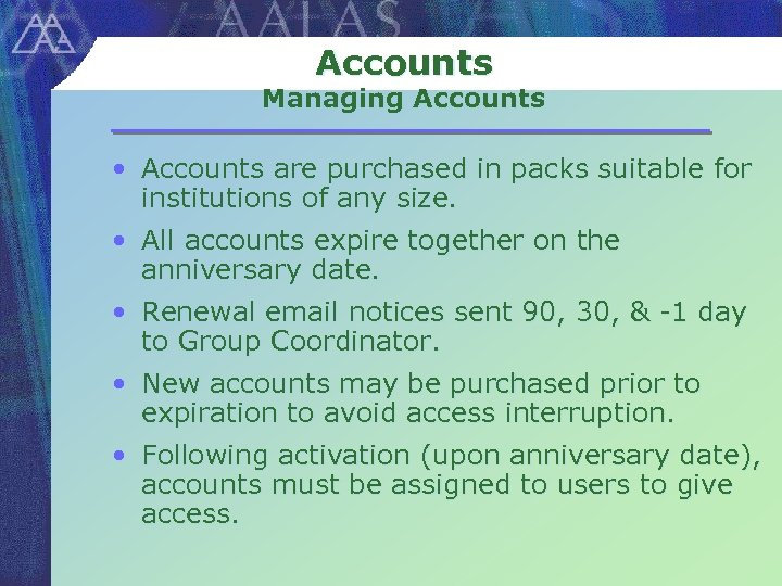 Accounts Managing Accounts • Accounts are purchased in packs suitable for institutions of any