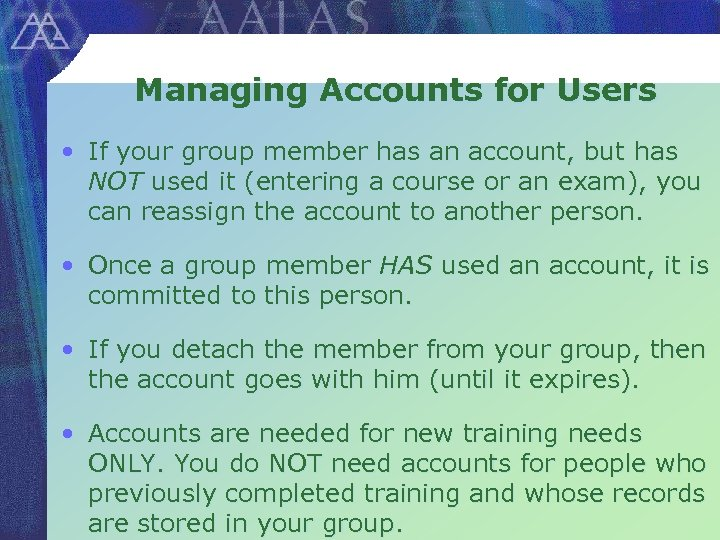 Managing Accounts for Users • If your group member has an account, but has