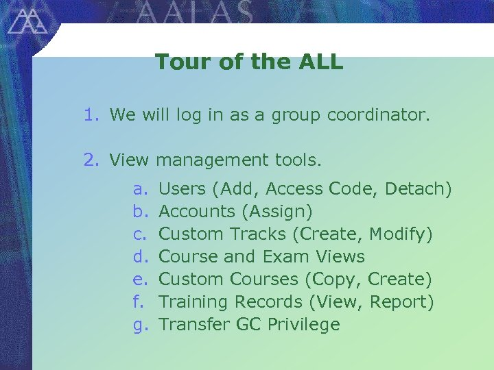 Tour of the ALL 1. We will log in as a group coordinator. 2.