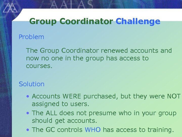 Group Coordinator Challenge Problem The Group Coordinator renewed accounts and now no one in
