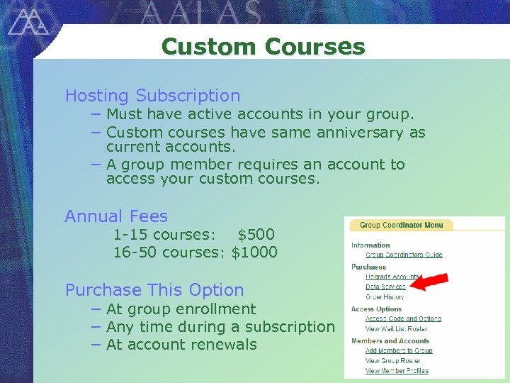 Custom Courses Hosting Subscription − Must have active accounts in your group. − Custom