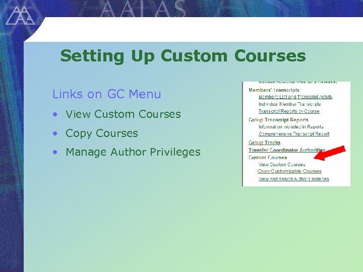 Setting Up Custom Courses Links on GC Menu • View Custom Courses • Copy