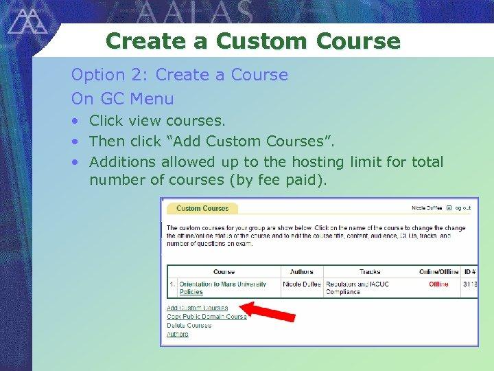 Create a Custom Course Option 2: Create a Course On GC Menu • •