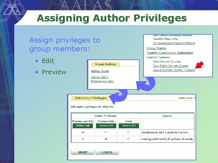 Assigning Author Privileges Assign privileges to group members: • Edit • Preview