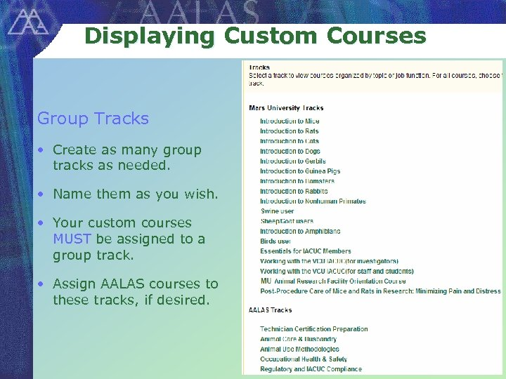 Displaying Custom Courses Group Tracks • Create as many group tracks as needed. •