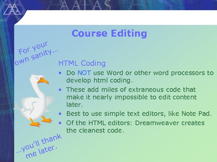 Course Editing our y For nity… n sa ow HTML Coding • Do NOT