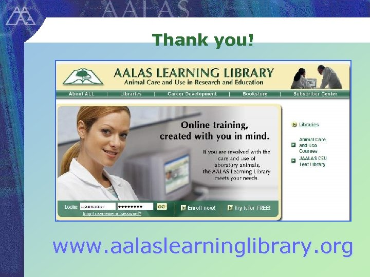 Thank you! www. aalaslearninglibrary. org