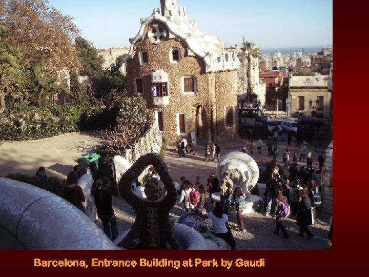 Barcelona, Entrance Building at Park by Gaudi