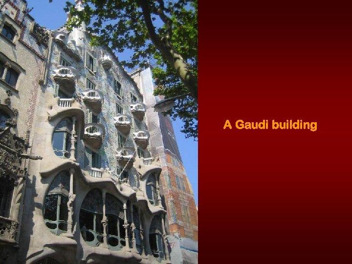 A Gaudi building