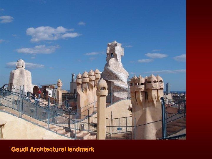 Gaudi Archtectural landmark