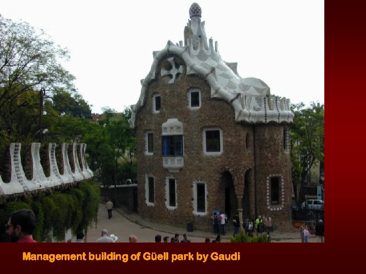 Management building of Güell park by Gaudi