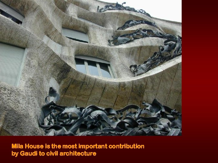 Mila House is the most important contribution by Gaudi to civil architecture