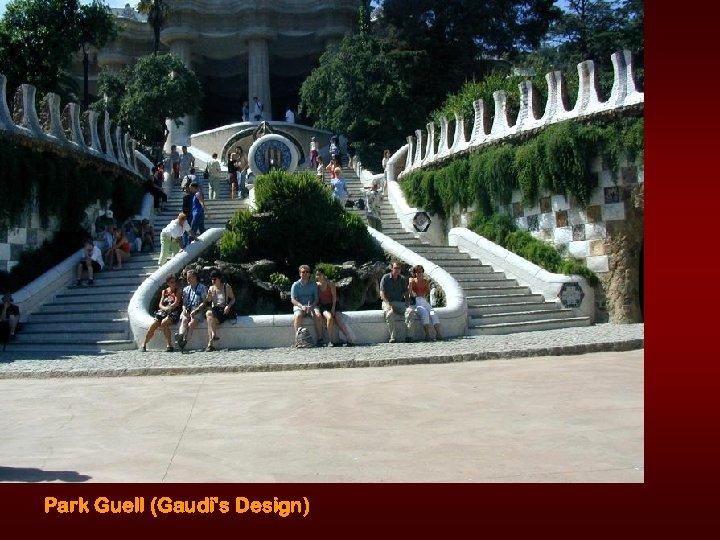 Park Guell (Gaudi's Design)