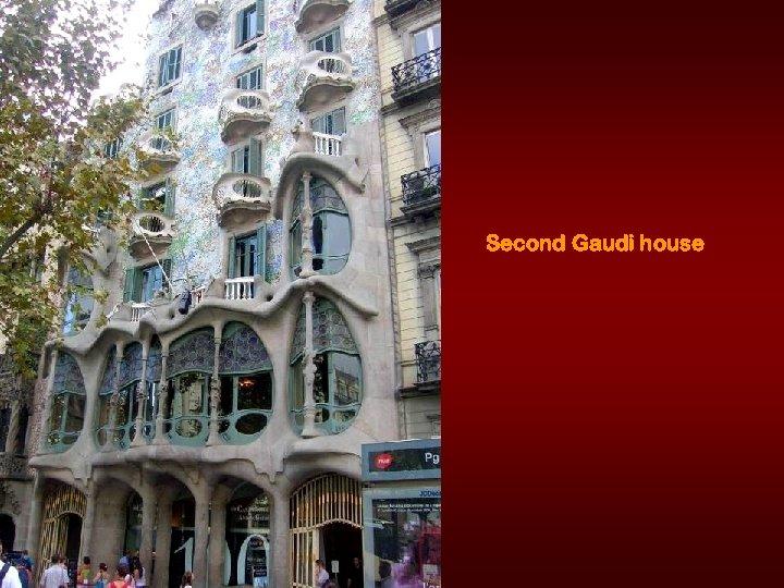 Second Gaudi house