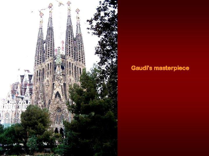 Gaudi's masterpiece