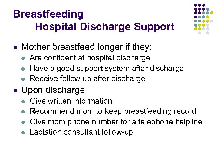 Breastfeeding Hospital Discharge Support l Mother breastfeed longer if they: l l Are confident