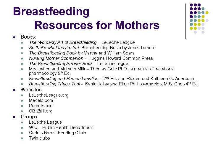 Breastfeeding Resources for Mothers l Books: l l l l l Websites l l