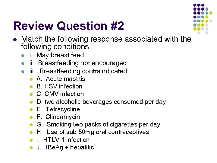 Review Question #2 l Match the following response associated with the following conditions l