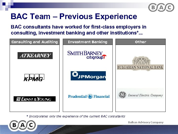BAC Team – Previous Experience BAC consultants have worked for first-class employers in consulting,