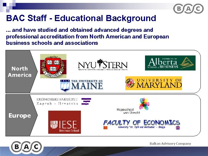 BAC Staff - Educational Background. . . and have studied and obtained advanced degrees