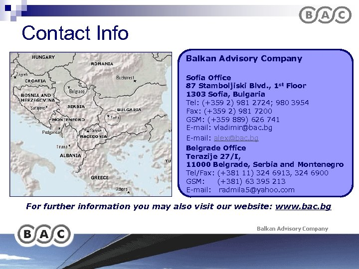 Contact Info Balkan Advisory Company Sofia Office 87 Stamboljiski Blvd. , 1 st Floor