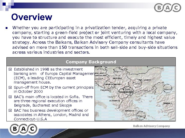 Overview n Whether you are participating in a privatization tender, acquiring a private company,