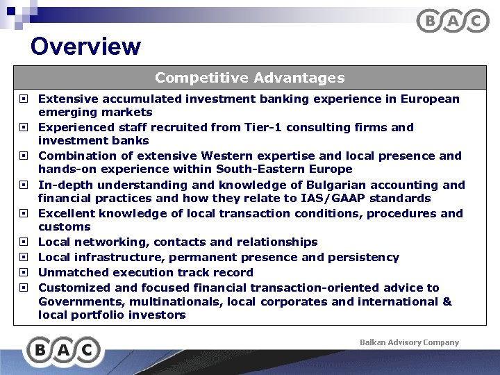 Overview Competitive Advantages ¨ Extensive accumulated investment banking experience in European emerging markets ¨