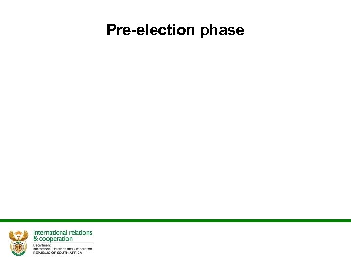 Pre-election phase