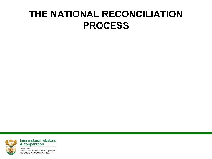 THE NATIONAL RECONCILIATION PROCESS