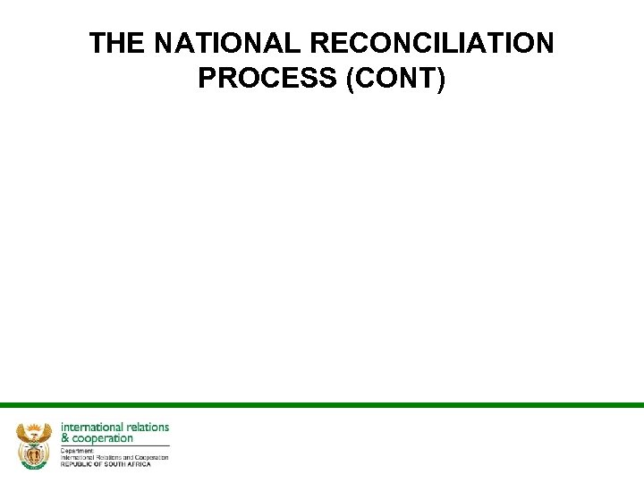 THE NATIONAL RECONCILIATION PROCESS (CONT)