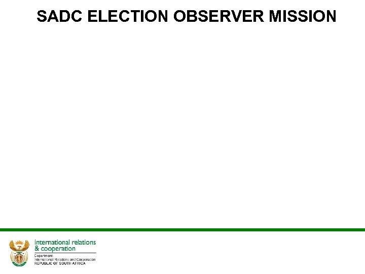 SADC ELECTION OBSERVER MISSION