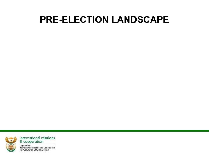 PRE-ELECTION LANDSCAPE