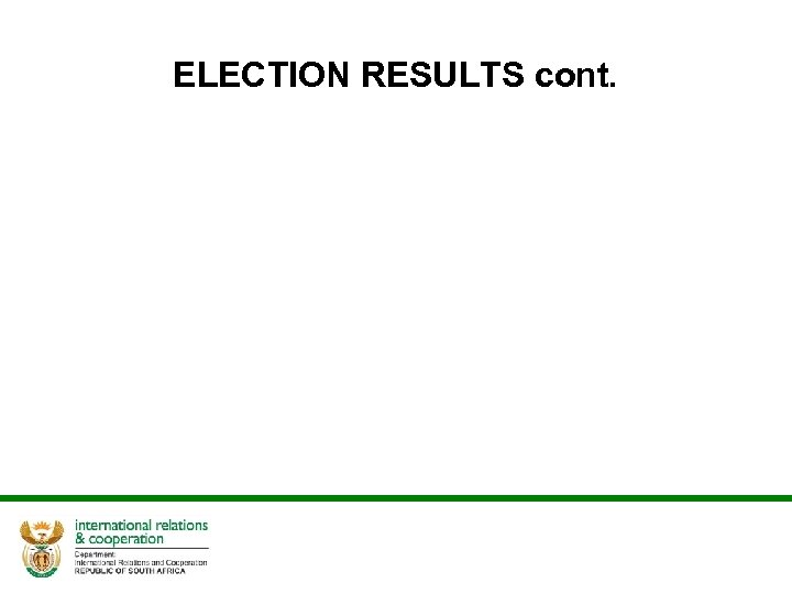 ELECTION RESULTS cont.