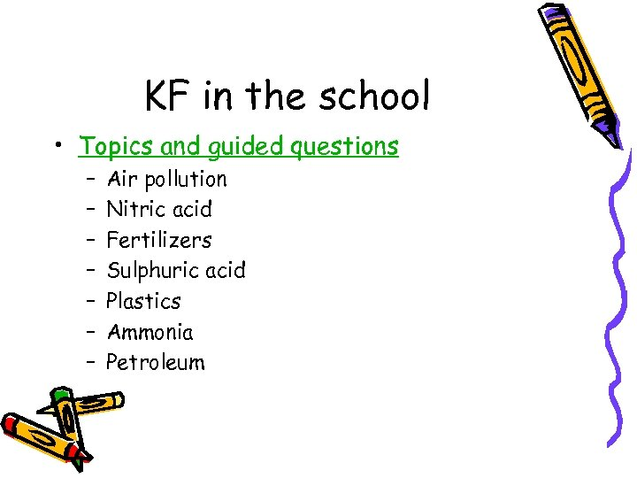 KF in the school • Topics and guided questions – – – – Air