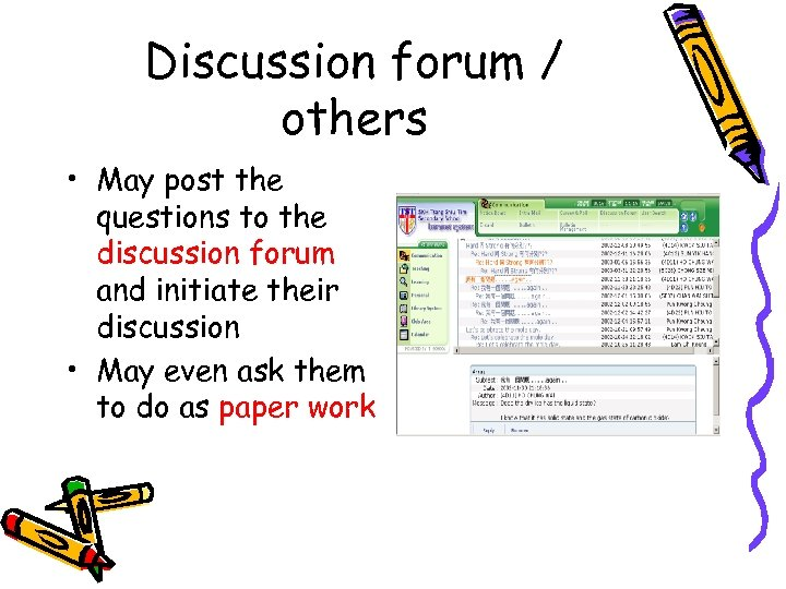 Discussion forum / others • May post the questions to the discussion forum and