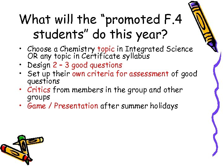 "What will the ""promoted F. 4 students"" do this year? • Choose a Chemistry"